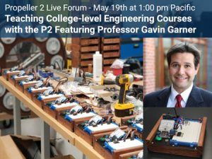 Propeller 2 Live Forum: Teaching College-level Engineering Courses with the P2 Featuring Professor Gavin Garner