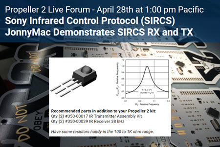 Propeller 2 Live Forum: Sony Infrared Control Protocol (SIRCS) JonnyMac Demonstrates SIRCS RX and TX