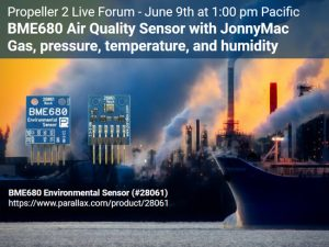 P2 Live Forum June 9 2021 BME680 Air Quality Sensor Object with JonnyMac